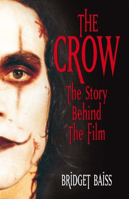 The Crow: The Story Behind the Film