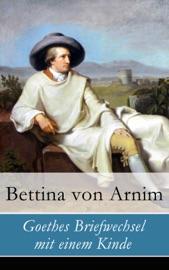Download and Read Online Goethes Briefwechsel mit einem Kinde