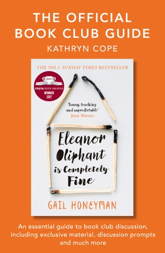 Kathryn Cope - The Official Book Club Guide: Eleanor Oliphant is Completely Fine