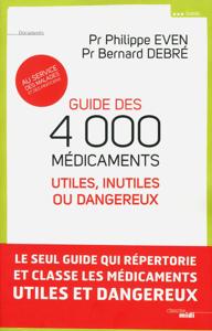 Guide des 4000 médicaments utiles, inutiles ou dangereux La couverture du livre martien