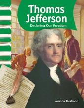 Thomas Jefferson: Declaring Our Freedom