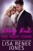 Dirty Rich One Night Stand - Lisa Renee Jones