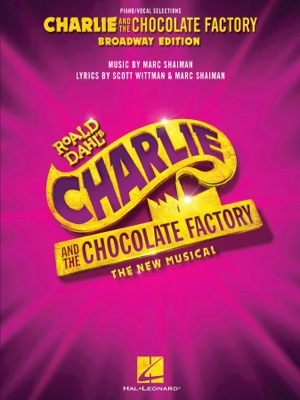 Charlie and the Chocolate Factory: The New Musical Songbook