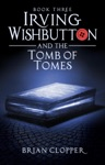 Irving Wishbutton And The Tomb Of Tomes