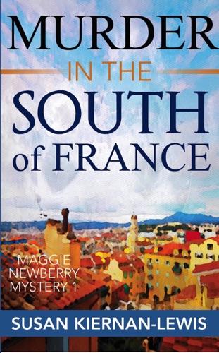 Murder in the South of France - Susan Kiernan-Lewis - Susan Kiernan-Lewis
