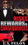 Risks Rewards  Consequences