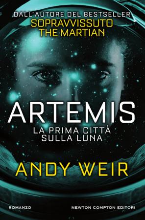 Artemis. La prima città sulla luna - Andy Weir