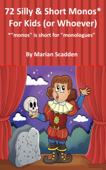 72 Silly & Short Monos* for Kids (Or Whoever)