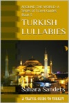 Turkish Lullabies A Travel Guide To Turkey