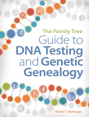 The Family Tree Guide to DNA Testing and Genetic Genealogy - Blaine Bettinger book