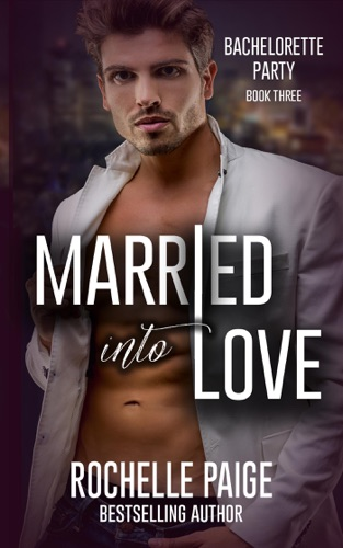 Married Into Love - Rochelle Paige - Rochelle Paige