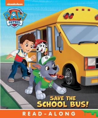Save the School Bus! (PAW Patrol) (Enhanced Edition)