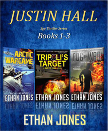 Justin Hall Spy Thriller Series - Books 1-3 - Ethan Jones book summary