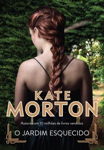 Kate Morton - O jardim esquecido