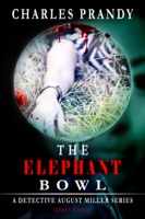 The Elephant Bowl (A Detective August Miller Series - Short Stories)