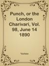 Punch Or The London Charivari Vol 98 June 14 1890