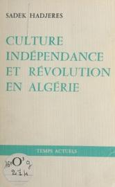 CULTURE, INDéPENDANCE ET RéVOLUTION EN ALGéRIE