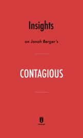 Insights On Jonah Berger S Contagious By Instaread