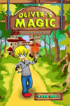 Oliver's Magic, Book 1: A Family Secret