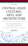 Central Asian Cultures Arts And Architecture