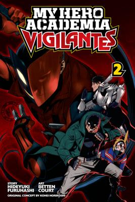 My Hero Academia: Vigilantes, Vol. 2 - Hideyuki Furuhashi book