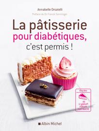 La Pâtisserie pour diabétiques c'est permis !