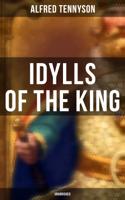 Alfred Tennyson - Idylls of the King (Unabridged) artwork