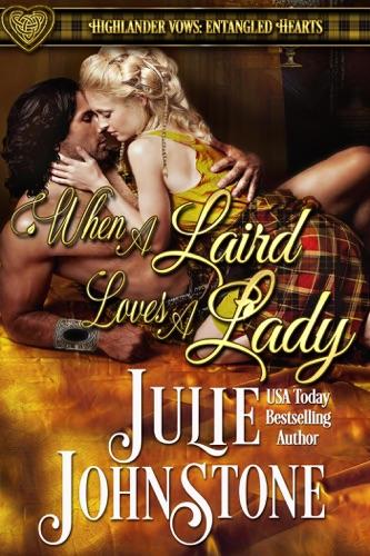 When a Laird Loves a Lady - Julie Johnstone - Julie Johnstone