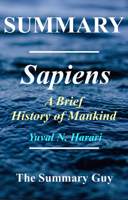 Sapiens - The Summary Guy book