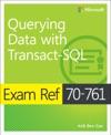 Exam Ref 70-761 Querying Data With Transact-SQL 1e