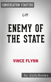Enemy of the State: by Vince Flynn Conversation Starters book