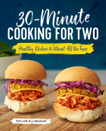 30-Minute Cooking for Two: Healthy Dishes Without All the Fuss book