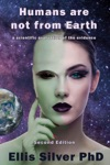 Humans Are Not From Earth Second Edition