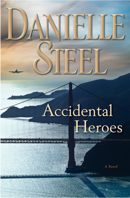 Danielle Steel - Accidental Heroes book