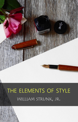 The Elements of Style - William Strunk, Jr. book