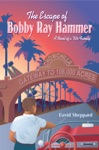 The Escape Of Bobby Ray Hammer A Novel Of A 50s Family