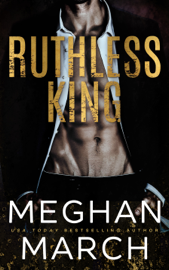 Ruthless King - Meghan March book summary