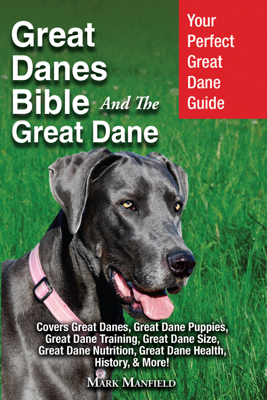 Great Danes Bible And The Great Dane - Mark Manfield book