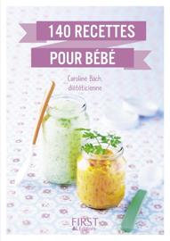 Le Petit livre de 140 recettes pour bébé