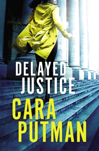 Cara C. Putman - Delayed Justice