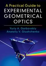 A Practical Guide To Experimental Geometrical Optics