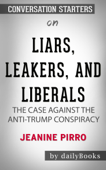 Liars, Leakers, and Liberals: The Case Against the Anti-Trump Conspiracy by Jeanine Pirro: Conversation Starters