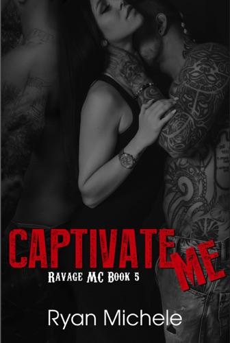 Ryan Michele - Captivate Me (Ravage MC#5)