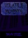 Volatile Figments