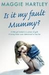 Is It My Fault Mummy