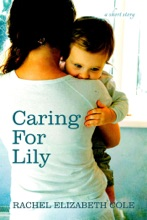 Caring For Lily: A Short Story