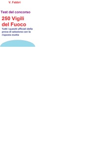 Concorso 250 Vigili del Fuoco - Test ufficiali con risposta esatta Book Cover