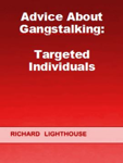 Advice About Gangstalking: Targeted Individuals