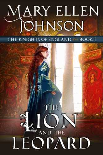 Mary Ellen Johnson - The Lion and the Leopard (The Knights of England Series, Book 1)