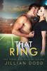 That Ring - Jillian Dodd